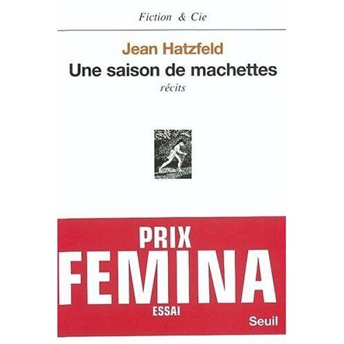 Jean Hatzfeld - Une saison de machettes - Preis vom 17.04.2021 04:51:59 h