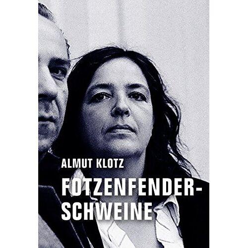 Almut Klotz - Fotzenfenderschweine - Preis vom 16.04.2021 04:54:32 h