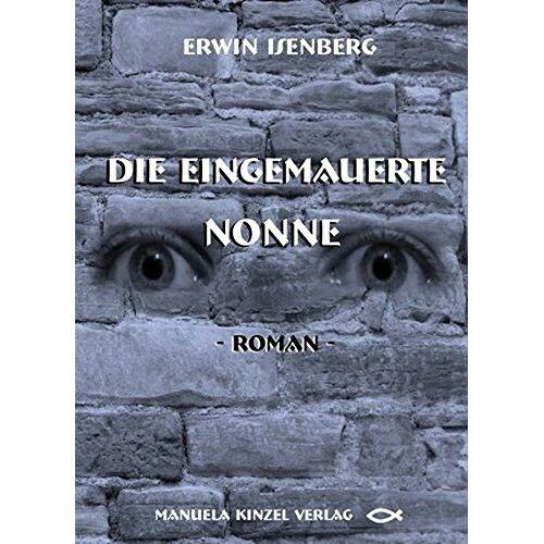 Erwin Isenberg - Die eingemauerte Nonne - Preis vom 28.02.2021 06:03:40 h