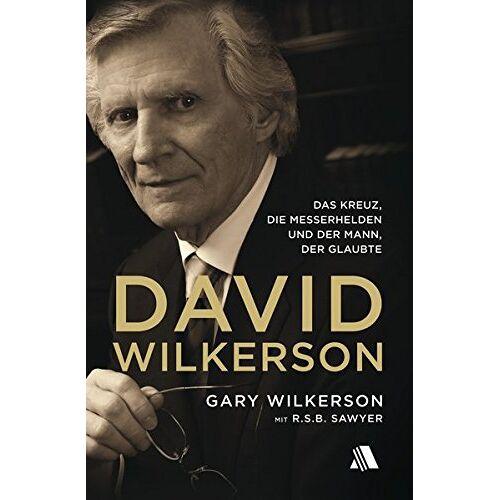 Sawyer, R. S. B. - David Wilkerson: Das Kreuz, die Messerhelden und der Mann, der glaubte - Preis vom 17.10.2020 04:55:46 h