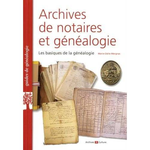 Marie-Odile Mergnac - Archives de notaires et généalogie : Les basiques de la généalogie - Preis vom 18.04.2021 04:52:10 h