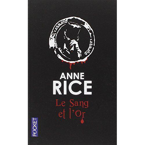 Anne Rice - Le sang et l'or - Preis vom 21.04.2021 04:48:01 h