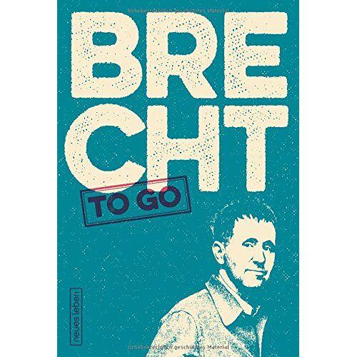 Bertolt Brecht - Brecht to go: Politische Gedichte von Bertolt Brecht - Preis vom 15.04.2021 04:51:42 h
