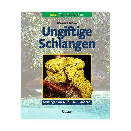 Ludwig Trutnau - Ungiftige Schlangen; in 2 Bdn; Bd. 1. Schlangen im Terrarium - Preis vom 28.02.2021 06:03:40 h