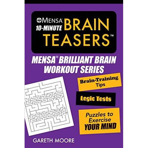 American Mensa - Mensa® 10-Minute Brain Teasers: Brain-Training Tips, Logic Tests, and Puzzles to Exercise Your Mind (Mensa® Brilliant Brain Workouts) - Preis vom 21.01.2021 06:07:38 h