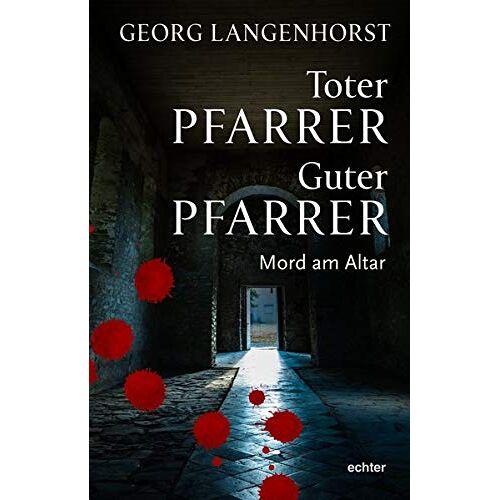 Georg Langenhorst - Toter Pfarrer - Guter Pfarrer: Mord am Altar - Preis vom 15.05.2021 04:43:31 h