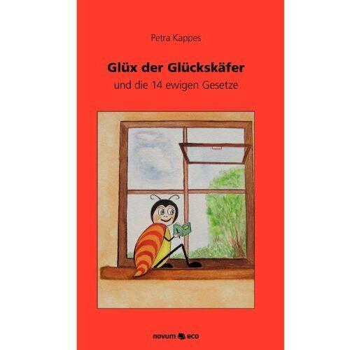 Petra Kappes - Glüx der Glückskäfer und die 14 ewigen Gesetze - Preis vom 11.07.2020 05:02:50 h