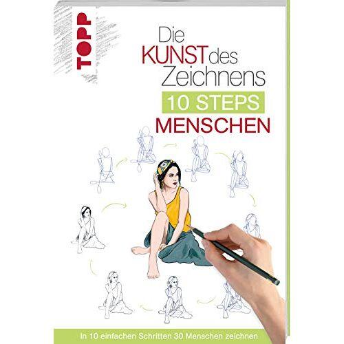 Justine Lecouffe - Die Kunst des Zeichnens 10 Steps - Menschen: In 10 einfachen Schritten 30 Menschen zeichnen - Preis vom 05.04.2020 05:00:47 h