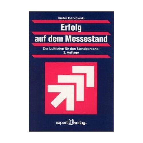 Dieter Barkowski - Erfolg auf dem Messestand: Der Leitfaden für das Standpersonal (Praxiswissen Wirtschaft) - Preis vom 16.01.2021 06:04:45 h