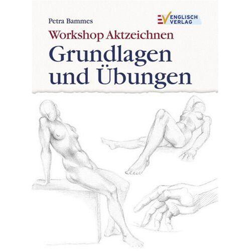 Petra Bammes - Workshop Aktzeichnen - Grundlagen und Übungen - Preis vom 05.06.2020 05:07:59 h