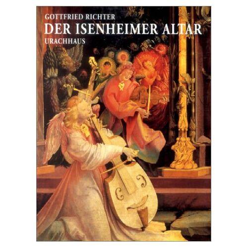 Gottfried Richter - Der Isenheimer Altar - Preis vom 27.02.2021 06:04:24 h