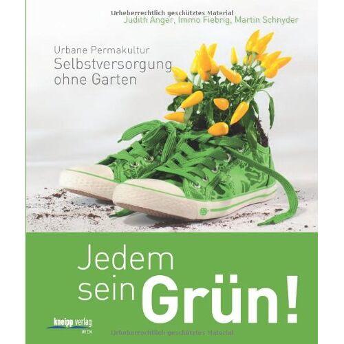 Judith Anger - Jedem sein Grün!: Urbane Permakultur: Selbstversorgung ohne Garten - Preis vom 13.05.2021 04:51:36 h