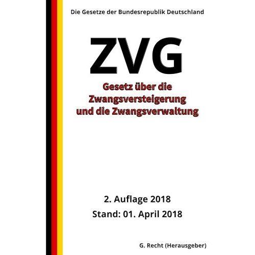 G. Recht - Gesetz über die Zwangsversteigerung und die Zwangsverwaltung - ZVG, 2018 - Preis vom 21.10.2020 04:49:09 h