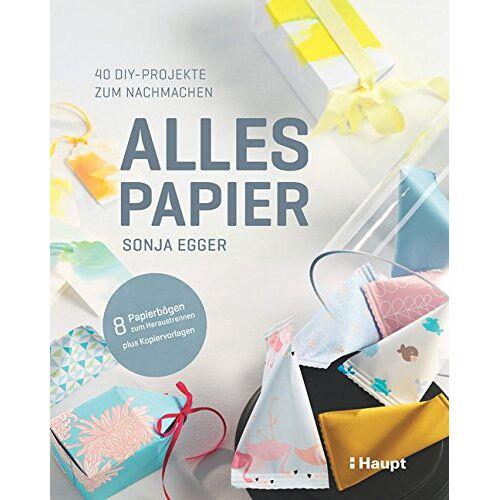 Sonja Egger - Alles Papier: 40 DIY-Projekte zum Nachmachen - Preis vom 28.02.2021 06:03:40 h