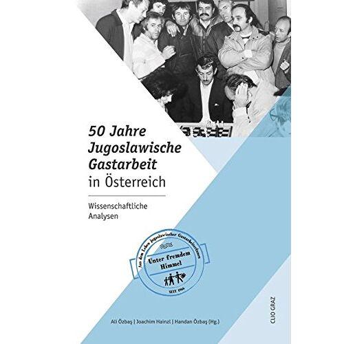Handan Özbaş - 50 Jahre jugoslawische Gastarbeit in Österreich - Preis vom 10.05.2021 04:48:42 h