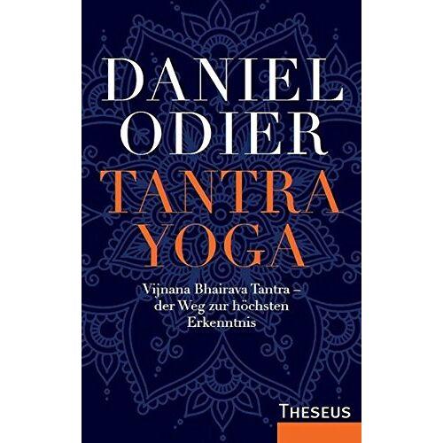Daniel Odier - Tantra Yoga: Vijnana Bhairava Tantra - der Weg zur höchsten Erkenntnis - Preis vom 21.01.2021 06:07:38 h