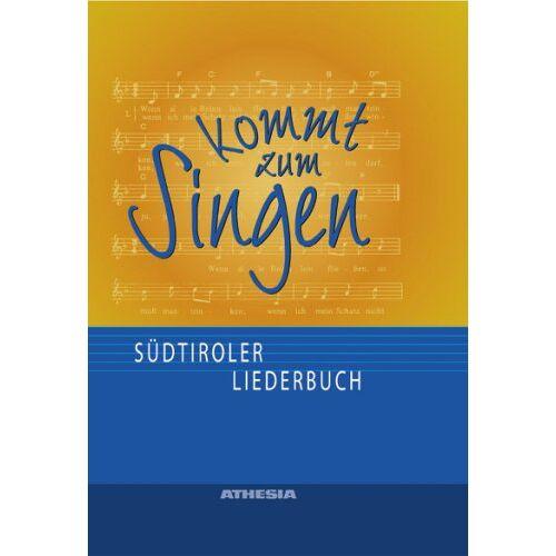 Südtiroler Sängerbund - Kommt zum Singen: Südtiroler Liederbuch - Preis vom 03.05.2021 04:57:00 h