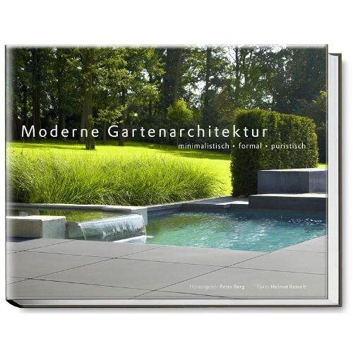 Peter Berg - Moderne Gartenarchitektur - minimalistisch, formal, puristisch - Preis vom 25.02.2021 06:08:03 h