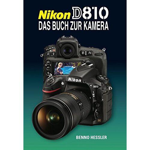Benno Hessler - Nikon D810 Das Buch zur Kamera - Preis vom 21.01.2021 06:07:38 h