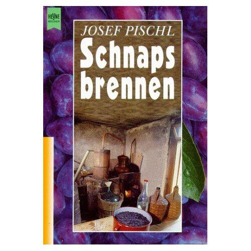 Josef Pischl - Schnapsbrennen. - Preis vom 21.04.2021 04:48:01 h