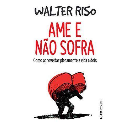 Walter Riso - Ame e não Sofra - Preis vom 06.03.2021 05:55:44 h