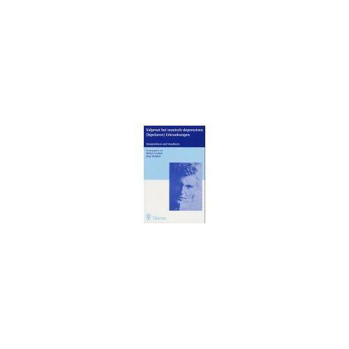 Heinz Grunze - Valproat bei manisch-depressiven (bipolaren) Erkrankungen - Preis vom 15.04.2021 04:51:42 h