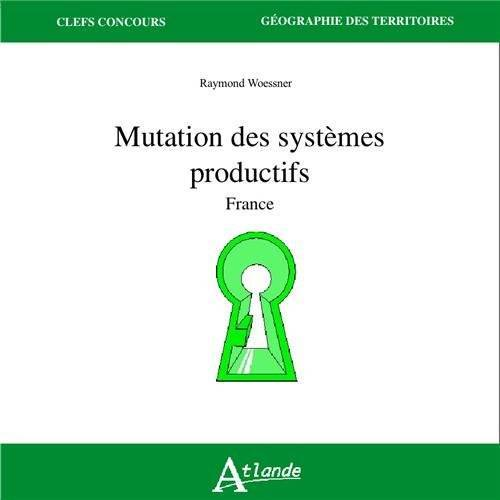 Raymond Woessner - Mutation des systèmes productifs : France - Preis vom 21.10.2020 04:49:09 h