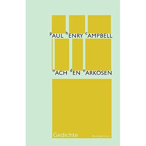 Paul-Henri Campbell - Nach den Narkosen: Gedichte - Preis vom 13.04.2021 04:49:48 h