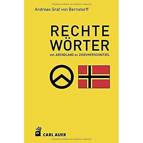 """Bernstorff, Andreas Graf von - Rechte Wörter: Von """"Abendland"""" bis """"Zigeunerschnitzel"""" - Preis vom 23.01.2021 06:00:26 h"""