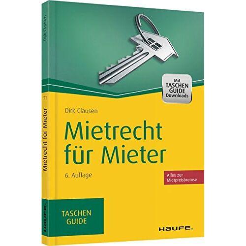 Dirk Clausen - Mietrecht für Mieter (Haufe TaschenGuide) - Preis vom 16.04.2021 04:54:32 h