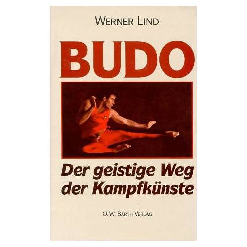 Werner Lind - Budo. Der geistige Weg der Kampfkünste - Preis vom 13.05.2021 04:51:36 h
