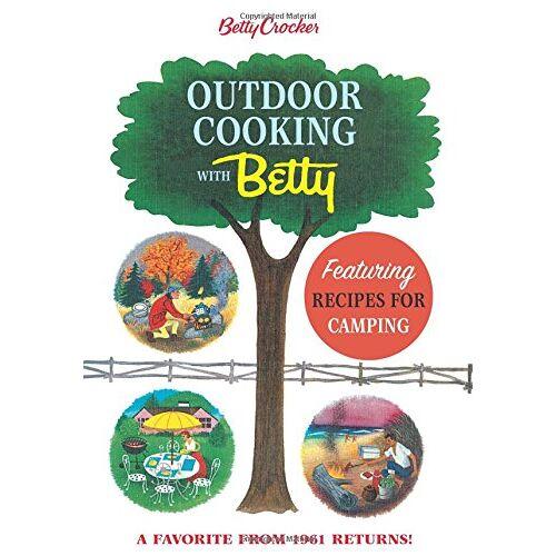 Betty Crocker - Betty Crocker Outdoor Cooking with Betty (Betty Crocker Cooking) - Preis vom 28.02.2021 06:03:40 h