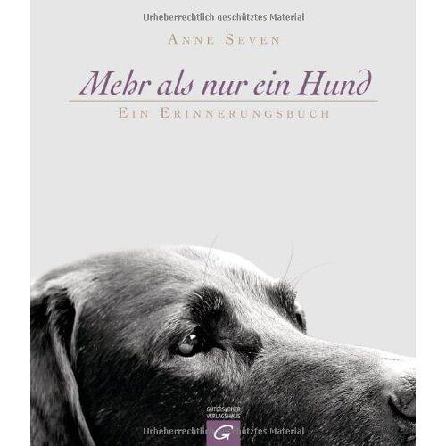 Anne Seven - Mehr als nur ein Hund: Ein Erinnerungsbuch - Preis vom 31.03.2020 04:56:10 h