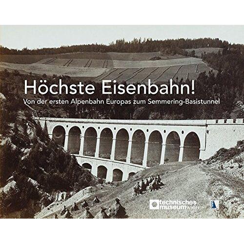 Technisches Museum Wien (Hg.) - Höchste Eisenbahn! - Preis vom 12.05.2021 04:50:50 h
