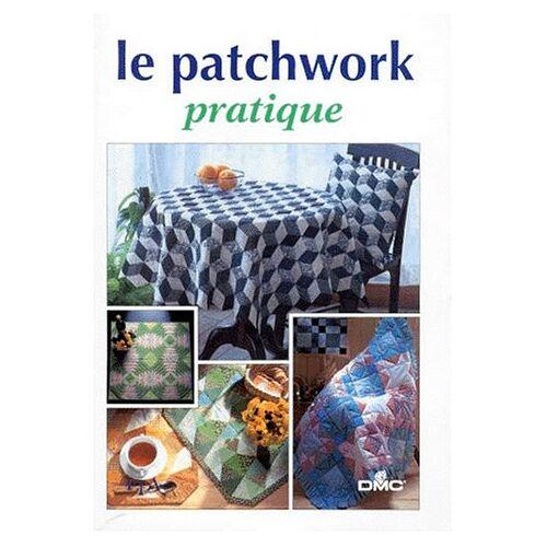 Collectif - Le patchwork pratique (Patchwork et Ap) - Preis vom 04.04.2020 04:53:55 h