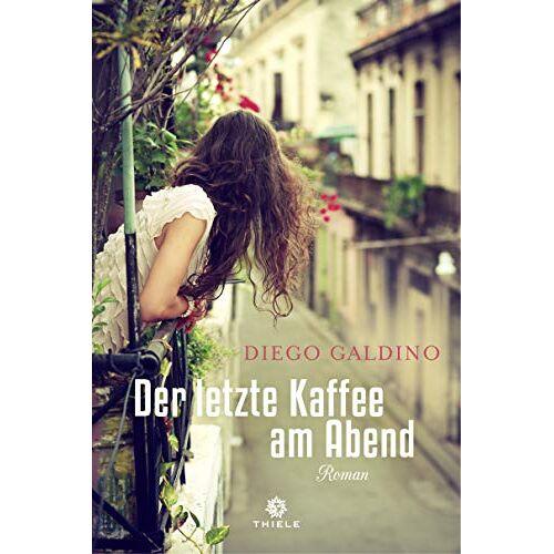 Diego Galdino - Der letzte Kaffee am Abend: Roman - Preis vom 12.01.2021 06:02:37 h