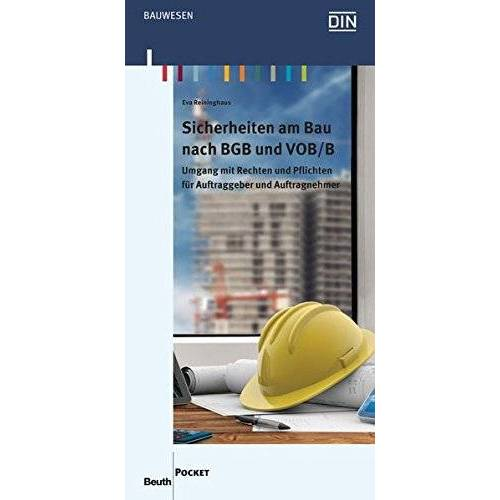Eva Reininghaus - Sicherheiten am Bau nach BGB und VOB/B: Umgang mit Rechten und Pflichten für Auftraggeber und Auftragnehmer (Beuth Pocket) - Preis vom 11.05.2021 04:49:30 h
