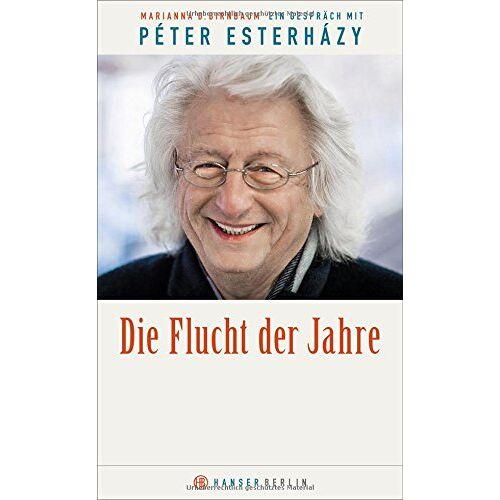 Péter Esterházy - Die Flucht der Jahre: Ein Gespräch mit Péter Esterházy - Preis vom 12.04.2021 04:50:28 h