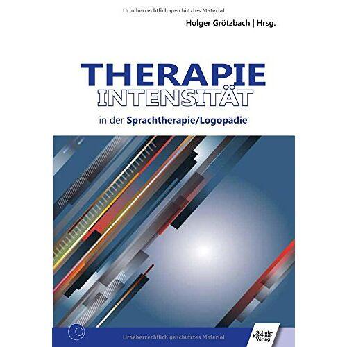 Holger Grötzbach - Therapieintensität in der Sprachtherapie/Logopädie - Preis vom 24.10.2020 04:52:40 h