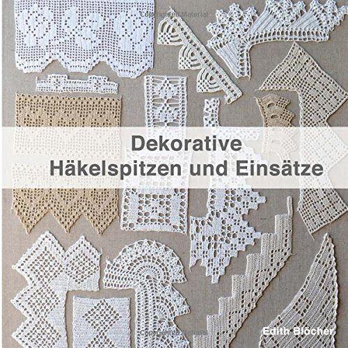 Edith Bloecher - Dekorative Haekelspitzen und Einsaetze - Preis vom 09.04.2020 04:56:59 h