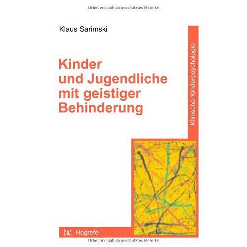 Klaus Sarimski - Kinder und Jugendliche mit geistiger Behinderung - Preis vom 13.05.2021 04:51:36 h