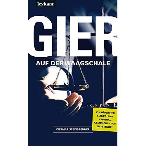 Dietmar Steinbrenner - Gier auf der Waagschale - Preis vom 21.10.2020 04:49:09 h