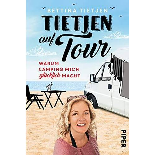 Bettina Tietjen - Tietjen auf Tour: Warum Camping mich glücklich macht - Preis vom 25.10.2020 05:48:23 h