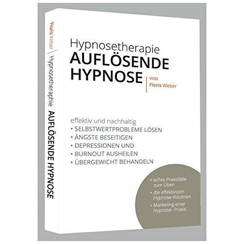 Floris Weber - Hypnosetherapie Auflösende Hypnose - Preis vom 25.02.2021 06:08:03 h