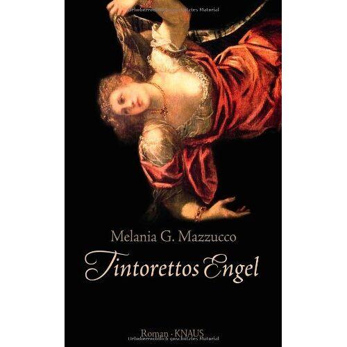 Mazzucco, Melania G. - Tintorettos Engel: Roman - Preis vom 07.05.2021 04:52:30 h