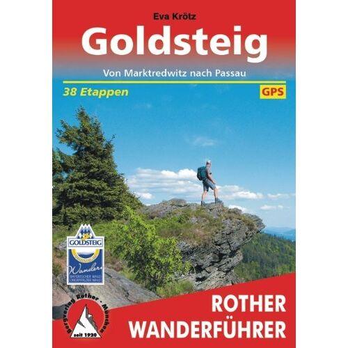 Eva Krötz - Goldsteig: Von Marktredwitz nach Passau. 38 Etappen. Mit GPS-Daten (Rother Wanderführer) - Preis vom 28.02.2021 06:03:40 h