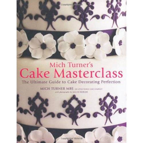 Mich Turner - Mich Turner's Cake Masterclass - Preis vom 18.04.2021 04:52:10 h