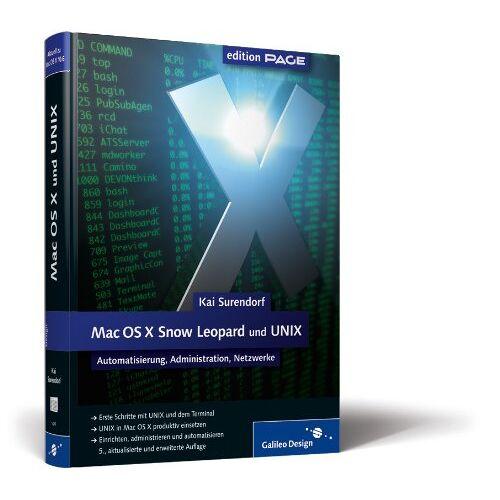 Kai Surendorf - Mac OS X Snow Leopard und UNIX: Automatisierung, Administration, Netzwerke (Galileo Design) - Preis vom 22.04.2021 04:50:21 h