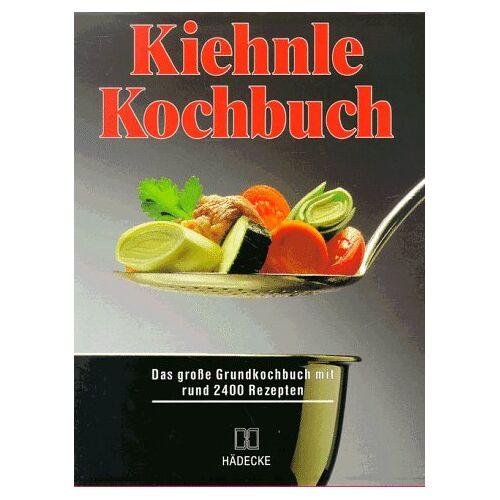 Monika Graff - Kiehnle Kochbuch. Das große Grundkochbuch mit rund 2400 Rezepten - Preis vom 05.09.2020 04:49:05 h