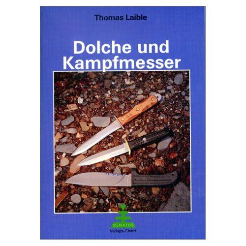 Thomas Laible - Dolche und Kampfmesser - Preis vom 04.09.2020 04:54:27 h